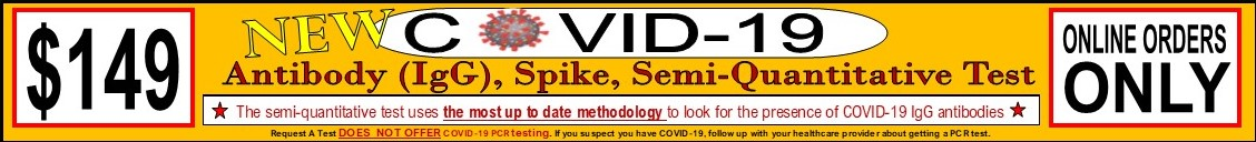 COVID-19 Antibody Semi-Quantitative Blood Test. Online order only $149